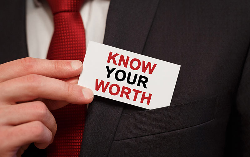 You Are Worth Your Fee
