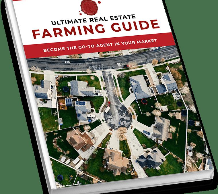 Ultimate Real Estate Farming Guide